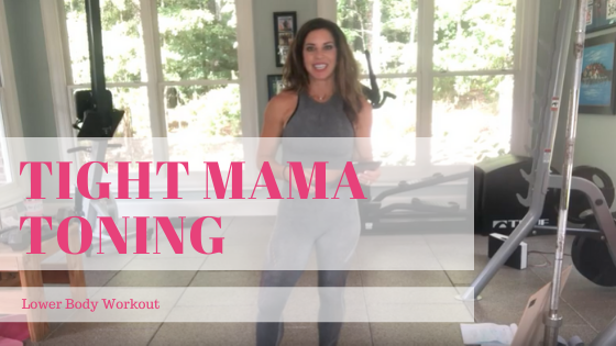 Tight Mama Toning Lower Body Workout