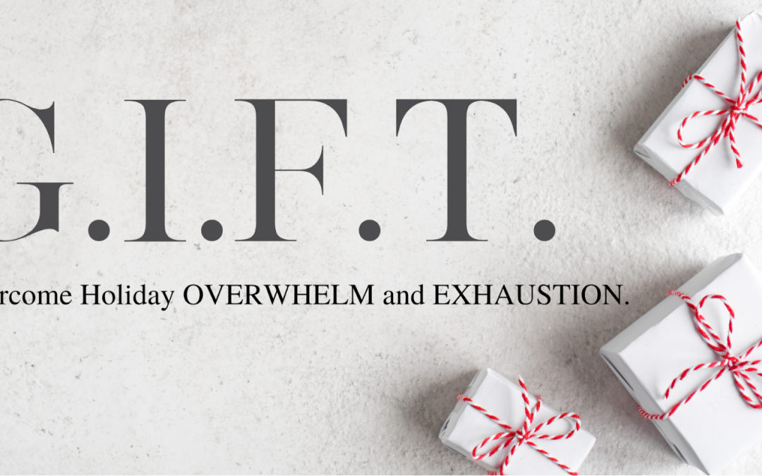 How to Overcome Holiday Overwhelm and Exhaustion